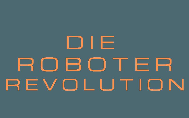 Die Roboter Revolution